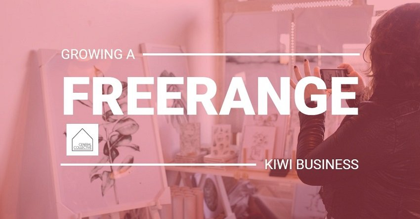 Growing a 'freerange' Kiwi Business – General Collective