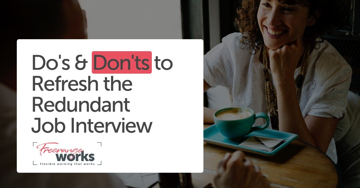 Do's and Don'ts to Refresh the Redundant Job Interview