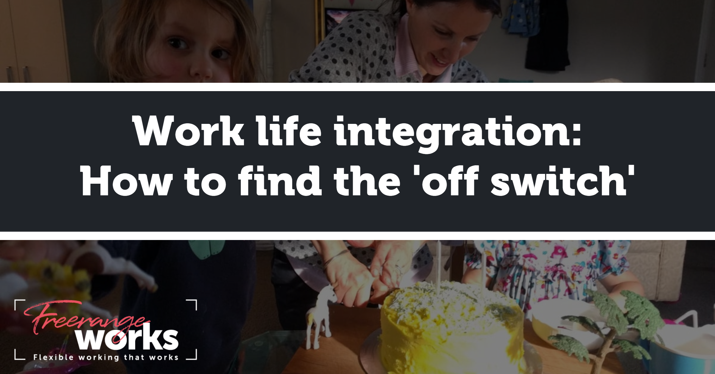 How to 'switch off' when work and life are integrated