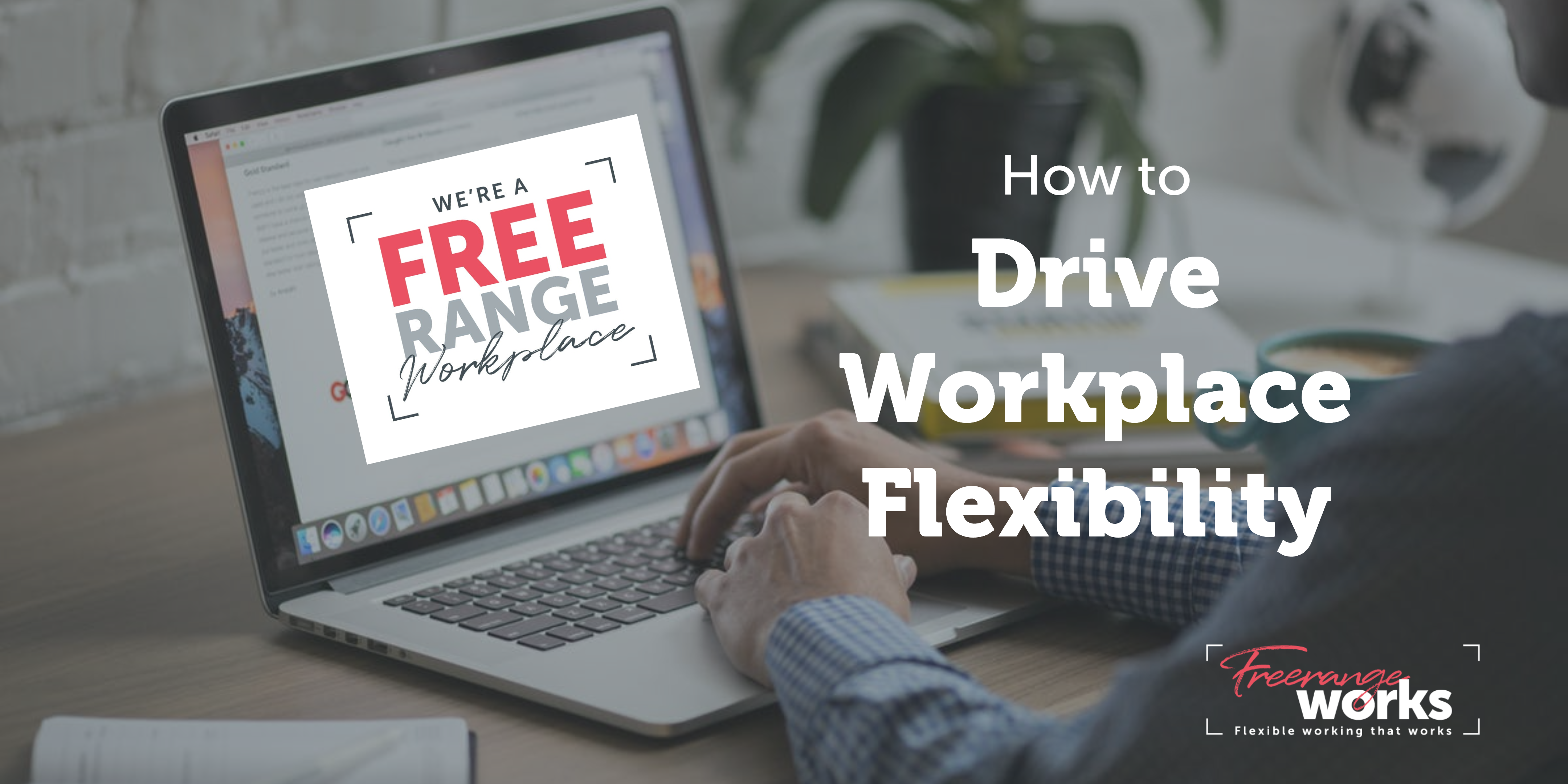Driving Workplace Flexibility: Your Role as a Leader